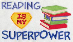 Reading Is My Superpower - great for a reading pillow
