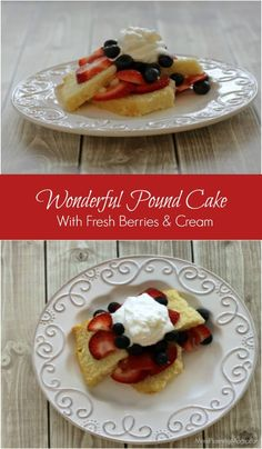 Wonderful Pound Cake with Berries and Cream