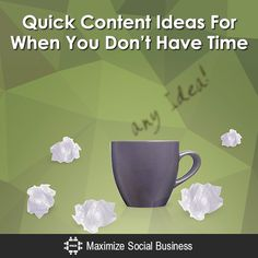 Quick Content Ideas For When You Don't Have Time - @nealschaffer