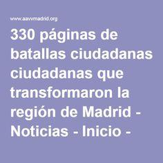 330 páginas de batallas ciudadanas que transformaron la región de Madrid - Noticias - Inicio - AAVV Madrid, Personality, Parts Of The Mass, News