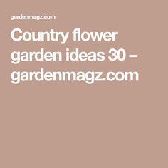 Country flower garden ideas 30 – gardenmagz.com 30th, Garden Ideas, Gardens, Country, Flowers, Rural Area, Outdoor Gardens, Landscaping Ideas, Country Music