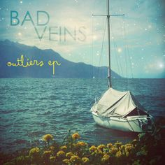 Bad Veins - Outliers EP