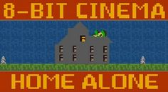 8 Bit Cinema: Home Alone - http://www.entertainmentbuddha.com/8-bit-cinema-home-alone/
