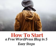 How to Start a Free WordPress Blog in 5 Easy Steps