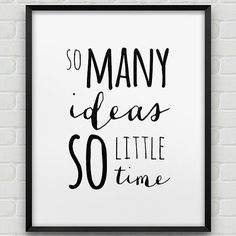 printable 'so many ideas so little time' poster // by spellandtell White Office Decor, Black And White Office, Doodle Lettering, Typography, Handmade Shop, So Little Time, Diy Cards, Modern Decor, Quotes