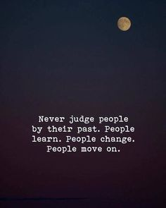 POWERFUL selection of the best People change quotes are insightful statements which give you both deep understanding and motivation you need. Words Quotes, Me Quotes, Motivational Quotes, Inspirational Quotes, Sayings, My Past Quotes, Quotes About Past, Judge Quotes, Forget The Past Quotes