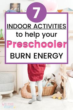 Preschoolers will love these 7 fun and easy ways to burn energy when you're stuck inside. These indoor activities are great physical activities to practice gross motor skills and get rid of extra energy in your kids all at once. Give them a try! #preschooler #physicalactivity #indooractivities #grossmotor #burnenergy