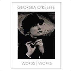 Georgia O'Keeffe Words - Works