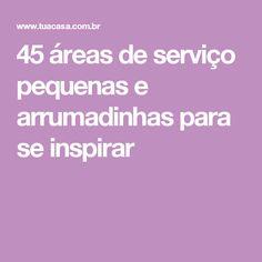 45 áreas de serviço pequenas e arrumadinhas para se inspirar
