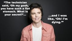Never forget to laugh. | How To Be Awesome According To Tig Notaro