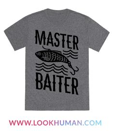 For those pro fishers who always pick the perfect bait for the fishing season. This euphemistic design is sure to get a laugh out of your fellow fishermen\women. Hit the water with style and humor and show everyone who the master baiter is.