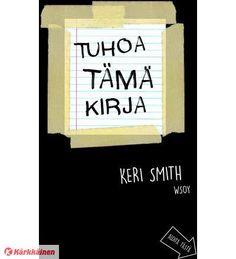 Keri+Smith:+Tuhoa+tämä+kirja+ +Karkkainen.com+verkkokauppa
