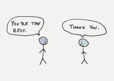 """Say Thank You - """"'I'm starting to believe that """"Thank You"""" is the most under-appreciated and underused phrase on the planet. It is appropriate in nearly any situation and it is a better response than most of the things we say."""""""