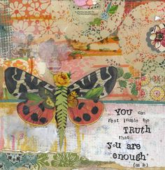 You can rest inside the truth that you are enough (as is). Mixed media art. Patchwork collage painting. Soul. Inspired. Butterfly.
