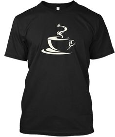 steaming cup of coffee | Teespring