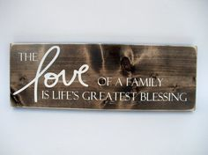Rustic Wood Sign Wall Hanging Home Decor - The Love Of Family Is Life's Greatest Blessing ( Family Wood Signs, Family Name Signs, Rustic Wood Signs, Wooden Signs, Rustic Charm, Dark Wood, Gifts For Family, Wall Signs, Blessing