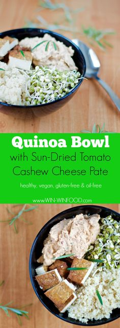 Quinoa Bowl with Sun-Dried Tomato Cashew Cheese Pate | WIN-WINFOOD.com #healthy #vegan #glutenfree #protein #oilfree