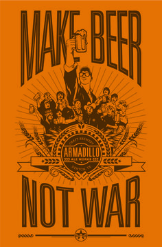 Make Beer Not War. haha made me think of david :)