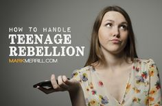 """Let's review different things teens struggle with, review why they struggle, and then answer the """"Now what?"""" question. #rebellion #teen #parenting"""
