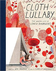 """Read """"Cloth Lullaby The Woven Life of Louise Bourgeois"""" by Amy Novesky available from Rakuten Kobo. Louise Bourgeois was a world-renowned modern artist noted for her sculptures made of wood, steel, stone, and. Louise Bourgeois Art, Tapas, Amy, Editorial, Mentor Texts, Modern Artists, Children's Book Illustration, Illustrations, Children's Literature"""