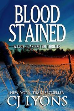 BLOOD STAINED (Lucy Guardino FBI Thrillers, Book #2) by CJ Lyons, http://www.amazon.com/gp/product/B0078A1DHO/ref=cm_sw_r_pi_alp_2V2Jpb00TYZTX