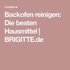 Backofen reinigen: Die besten Hausmittel   BRIGITTE.de
