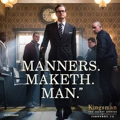 Manners maketh the man. Kingsman: The Secret Service quote by Harry/Galahad (Colin Firth). Colin Firth, Gentleman Quotes, True Gentleman, Define Gentleman, Nerd, Movies Showing, Movies And Tv Shows, Kingsman The Secret Service, Don Corleone