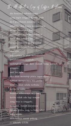 Rumahmu disini. Tumblr Quotes, Sad Quotes, Best Quotes, Motivational Quotes, Life Quotes, Inspirational Quotes, Qoutes, Today Quotes, Quotes For Him