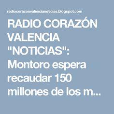 """RADIO CORAZÓN VALENCIA  """"NOTICIAS"""": Montoro espera recaudar 150 millones de los moroso..."""
