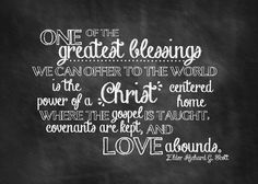 One of the greatest blessings we can offer to the world is the power of a Christ-centered home where the gospel is taught, covenants are kept, and love abounds. Elder Richard G. Scott {Free Printable} April 2013 General Conference