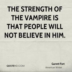 garrett-fort-writer-the-strength-of-the-vampire-is-that-people-will.jpg (289×289)