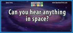 Space Trivia Questions – Can you hear anything in space? Trivia Questions For Kids, Quizzes For Kids, Trivia Games, Youth, Knowledge, Science, Ads, Canning, Space