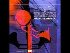Nação Zumbi - Rádio S.Amb.A. (full album)