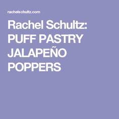 Rachel Schultz: PUFF PASTRY JALAPEÑO POPPERS
