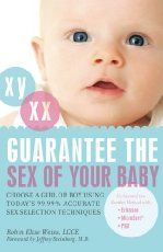 Guarantee the Sex of Your Baby: Choose a Girl or a Boy Using Today's Per Cent Accurate Sex Selection Techniques by Robin Elise-Weiss Concieving A Baby Boy, Baby Boy Tips, Having A Baby Boy, Pregnant With Boy, Ways To Get Pregnant, Getting Pregnant, How To Conceive Baby, How To Concieve, Conceiving A Girl