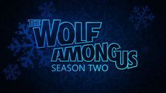Telltale Games has announced that The Wolf Among Us Season 2 will be will delayed until 2019 The Wolf Among Us, Fables Comic, Werewolf Art, Night In The Wood, Video Game Development, Latest Games, Second Season, Life Is Strange, Release Date
