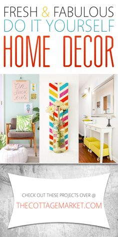 Fresh and Fabulous DIY Home Decor - The Cottage Market