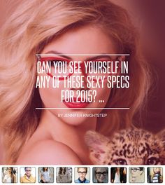 Can You See #Yourself in Any of #These Sexy #Specs for #2015? ... - #Fashion