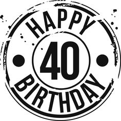 'Happy Birthday Art Print by PresenceMatters Happy Birthday 40 40th Birthday Images, Happy Birthday 40, Birthday Jokes, 40th Birthday Decorations, 18th Birthday Cards, Birthday Badge, Birthday Wall, Birthday Quotes For Him, Birthday Card Sayings
