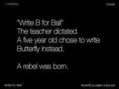 a  r e b e l  was born.