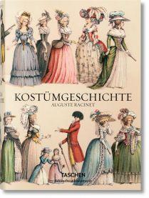 Racinet. Kostümgeschichte (Bibliotheca Universalis)