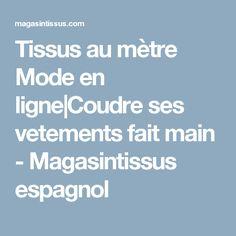 Tissus au mètre Mode en ligne|Coudre ses vetements fait main - Magasintissus espagnol
