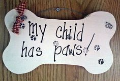 Dog pet sign, My child has paws by kpdreams