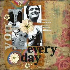 You every day