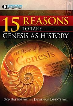 15 Reasons to Take Genesis as History by [Batten, Don, Sarfati, Jonathan]