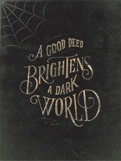 A good deed... quote dark world good halloween deed halloween quotes