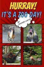 Hurray! It's a Zoo Day! by Rhonda K. Luetje