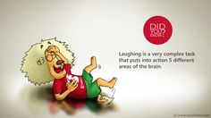 Try to laugh as much as you can, it's perfect for your brain activity! Brain Activities, Your Brain