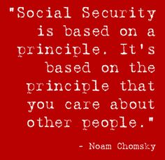 """""""Social Security is based on a principle."""" Republicans simply lack the compassion needed to embrace all of America."""