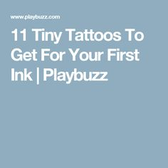 11 Tiny Tattoos To Get For Your First Ink | Playbuzz
